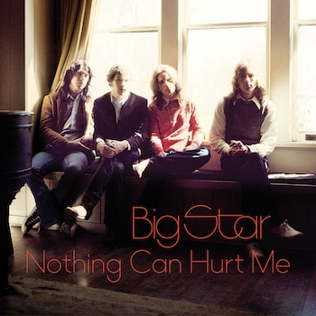 Big Star - OV-61_Big_Star_Nothing_Can_Hurt_Me copy
